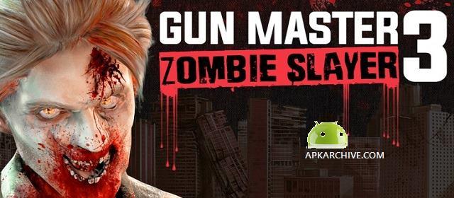 Gun Master 3: Zombie Slayer Apk