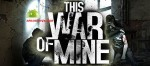 This War of Mine v1.5.5 b590 APK
