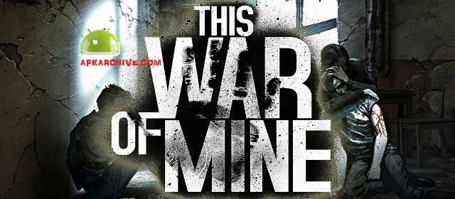This War of Mine v1.3.9 b490~493 APK