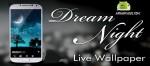 Dream Night Pro Live Wallpaper v1.5.6 APK