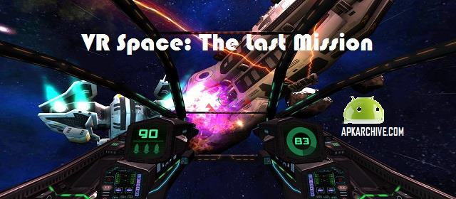 VR Space: The Last Mission Apk