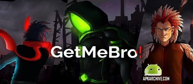 GetMeBro! Apk