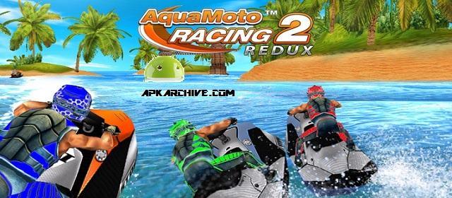 Aqua Moto Racing 2 Redux Apk