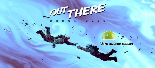 Out There Chronicles v1.0 APK