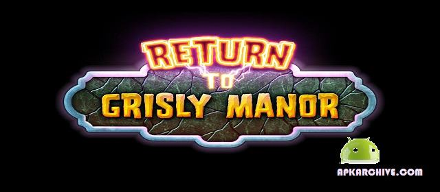 Return to Grisly Manor Apk