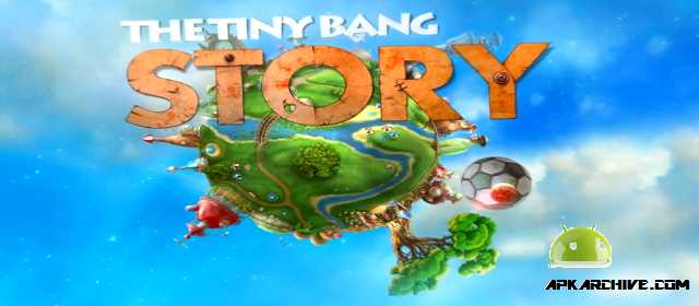 The Tiny Bang Story Apk