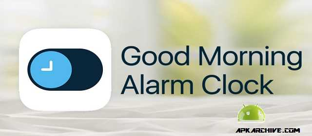 Good Morning Alarm Clock Pro Apk