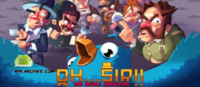 Oh…Sir! The Insult Simulator v1.11 APK