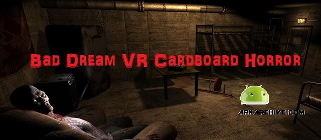 Bad Dream VR Cardboard Horror Apk