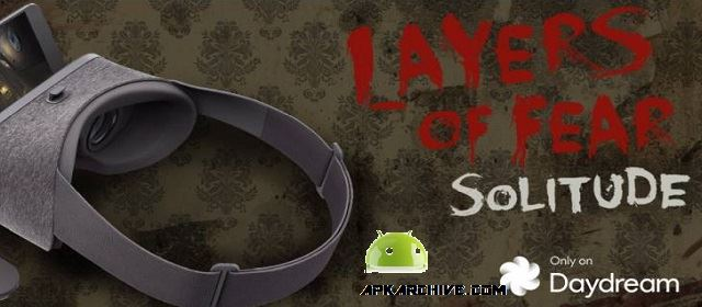 Layers of Fear: Solitude Apk