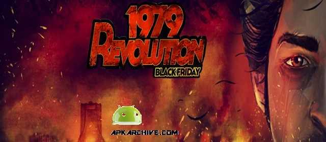 1979 Revolution: Black Friday v1.0.1 APK