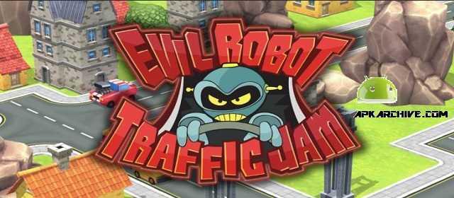 Evil Robot Traffic Jam v1.0.14 APK