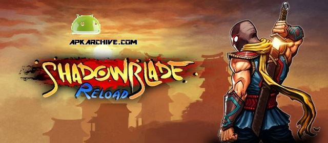 Shadow Blade: Reload v1.0 APK