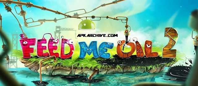 Feed Me Oil 2 Apk