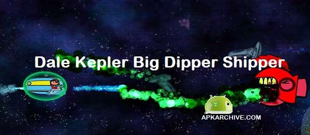 Dale Kepler Big Dipper Shipper Apk