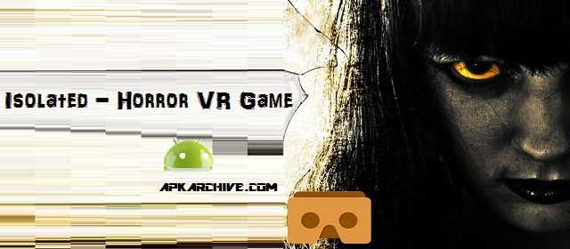 Isolated – Horror VR Game v1.0 APK