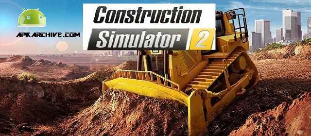 APK MANIA™ Full » Construction Simulator 2 v1 06 APK