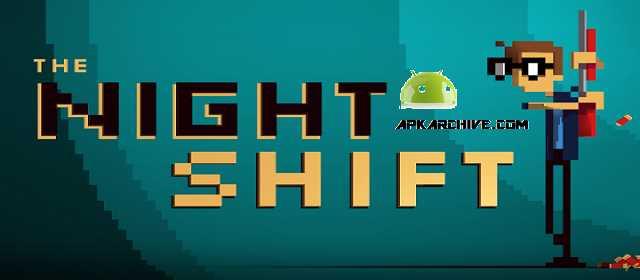 The Night Shift Apk