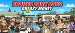 Trailer Park Boys Greasy Money v1.3.0 [Mod] APK