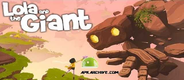 Lola and the Giant Apk
