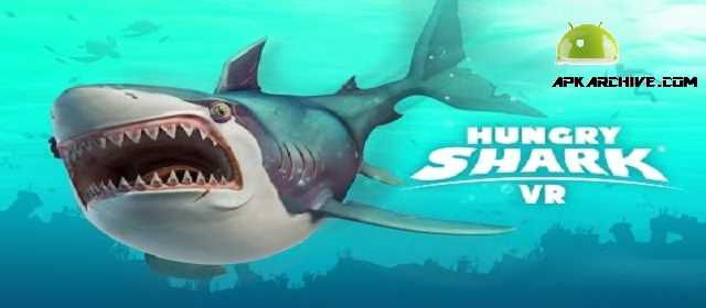APK MANIA™ Full » Hungry Shark VR APK+MODs  LATEST DOWNLOAD