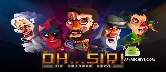 Oh...Sir! The Hollywood Roast Apk