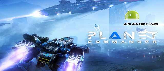 Planet Commander v1.0 [Mod] APK