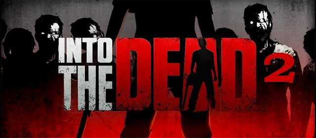 Into the Dead 2 v1.6.0 [Mod] APK