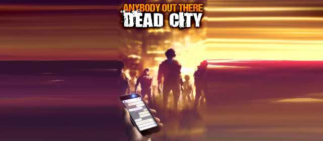 Anybody Out There: Dead City v0.5 APK