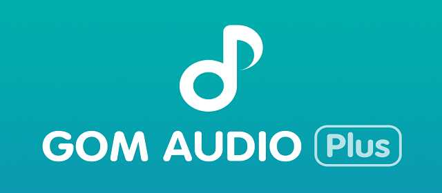 GOM Audio Plus v2.3.0 APK