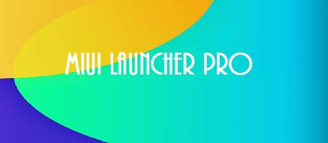 MIUI Launcher Pro Apk