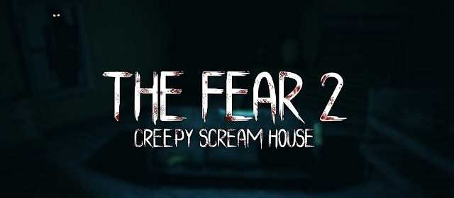 The Fear 2: Creepy Scream House Apk