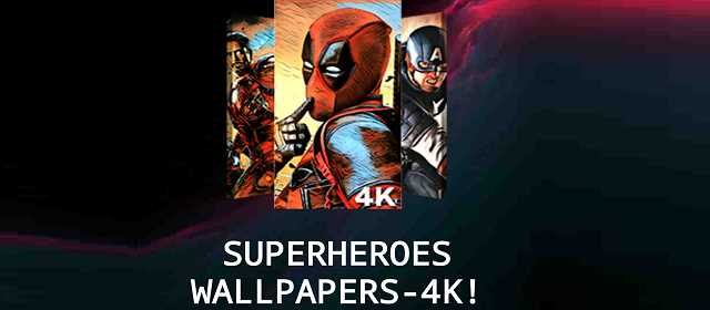 Superheroes Wallpapers 4K Backgrounds Apk