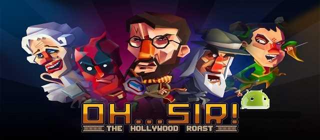 Oh...Sir! The Hollywood Roast v1.09 APK