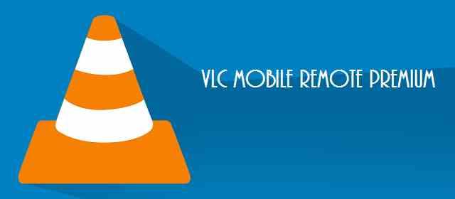 VLC Mobile Remote Premium- PC & Mac Apk