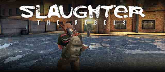 Slaughter 3: The Rebels Apk