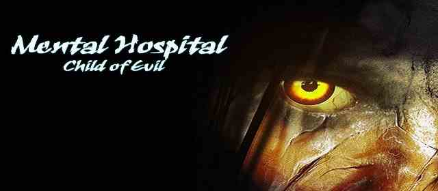 Mental Hospital VI - Child of Evil Apk
