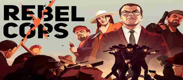 Rebel Cops Apk