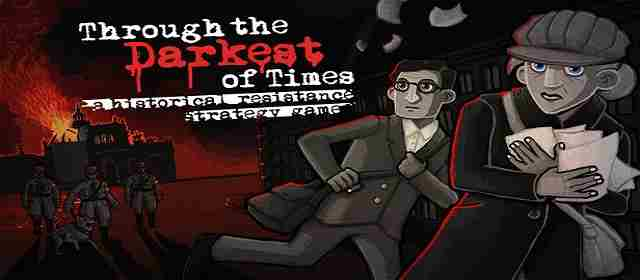 Through the Darkest of Times Apk